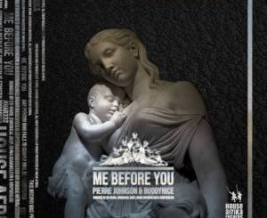 Pierre Johnson & Buddynice – Me Before You (Ed-Ward Remix)