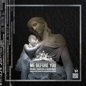 Pierre Johnson & Buddynice – Me Before You (Ed-Ward Remix)