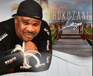 Thokozani Langa – Iqatha Eliziqobayo
