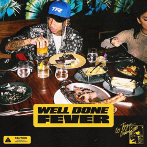 Tyga – Well Done Fever