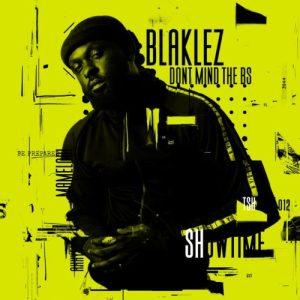 Blaklez – Don't Mind The BS