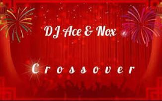 DJ Ace and Nox – Crossover