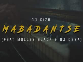 DJ Gizo – MabaDantse ft. Molley Black & DJ Obza
