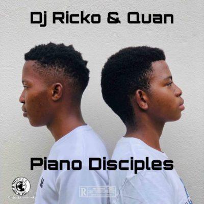 ALBUM: Dj Ricko & Quan – Piano Disciples