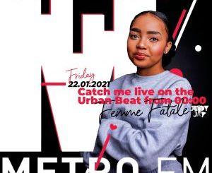 Judy Jay – Metro FM The Urban Beat (Femme Fatale Guest Mix)