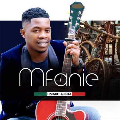 Mfanie – Umakhenikha