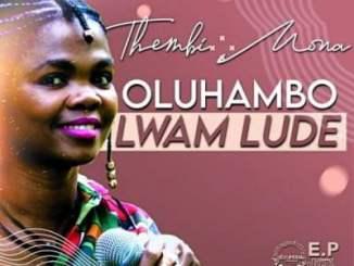 Thembi Mona – Oluhambo Lwam Lude