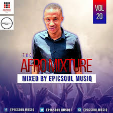 EpicSoul MusiQ – The Afro Mixture Vol 20
