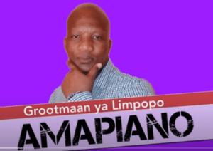 Grootmaan ya Limpopo – Amapiano