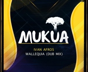 Ivan Afro5 – Wallequia (Dub Mix)