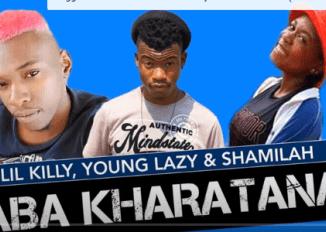 Lil Killy x Young Lazy & Shamila – Aba Kharatana (Original)