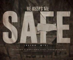 Mlindos & Dustinho feat. Chymamusique – He Keeps Me Safe (Retro Mix)