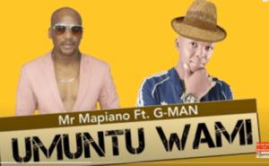Mr Mapiano – Umuntu Wami Ft. G-Man