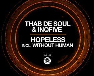 Thab De Soul & InQfive – Hopeless (Original Mix)