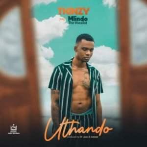 Tkinzy – Uthando Ft. Mlindo The Vocalist