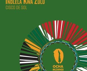 Cisco De Sol – Indlela Kwa Zulu