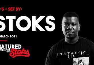 DJ Stoks – Matured Experience with Stoks (Episode 5)