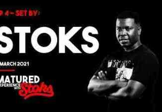 DJ Stoks – Matured Experience with Stoks Mix (Episode 4)