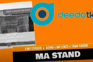 Kind Strouck x Achim x Mr Lenzo & Zama Radebe – Ma Stand (Original)