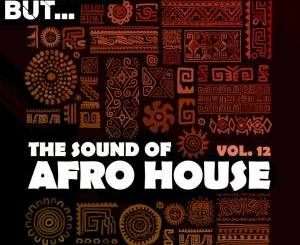 Nothing But… The Sound of Afro House, Vol. 12