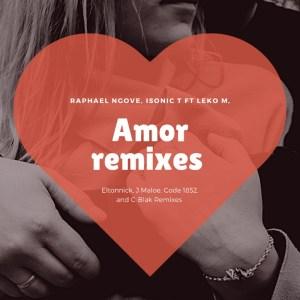 Raphael Ngove, Isonic T & Leko M – Amor (Eltonnick Remix)