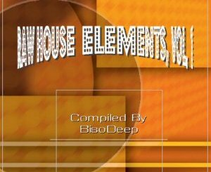 Raw House Elements, Vol. 1 (Compiled By BisoDeep)
