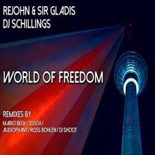 ReJohn & Sir Gladis – World of Freedom Ft. DJ Schillings (Radio Edit) [DEEP HOUSE]