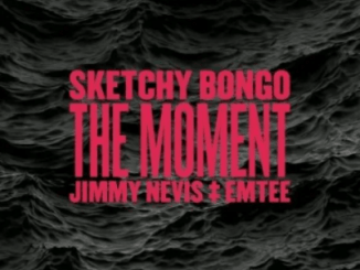 Sketchy Bongo – The Moment Ft. Jimmy Nevis & Emtee