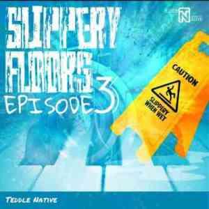 Teddle Native – Slippery Floors EP lll