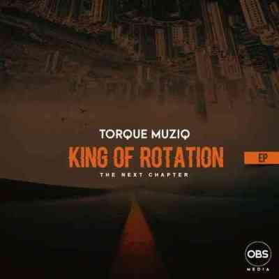 Torque Musiq – King of Rotation (Next Chapter)