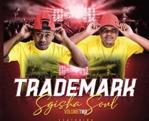 Trademark – Sgisha Soul Vol 2