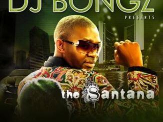 DJ Bongz – The Santana