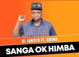 DJ Janisto – Sanga Ko Himba Ft. Adowa (Original)