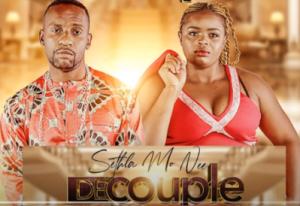 Decouple – Sethla Mo Nee Ft. Dj Sunco & Queen Jenny