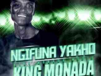 King Monada, Mack Eaze & Leon Lee – Ngifuna Yakho