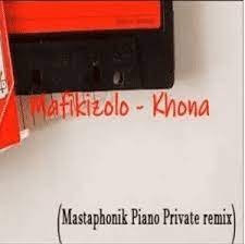 Mafikizolo – Khona (Mastaphonik Private Piano Remix)