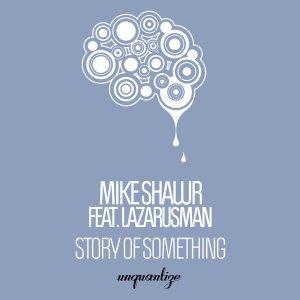 Mike Shawr, Lazaurusman – Story Of Something (Original Mix)