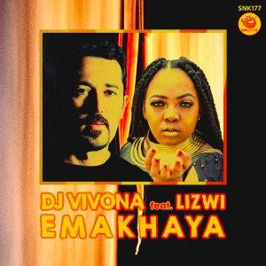 Dj Vivona & Lizwi – Emakhaya