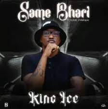 King Ice – Same Bhari (Vol.2 Gqom Mix)