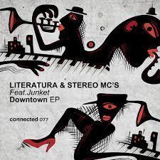 Literatura & Stereo MC's – Downtown Ft. Junket