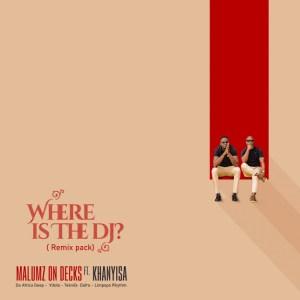 Malumz on Decks – Where Is The Dj (Remix Pack)