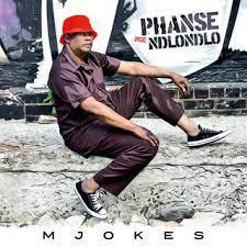 Mjokes – Phanse Nge Ndlondlo