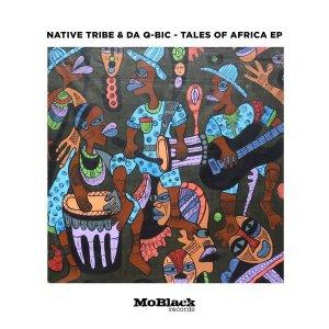 Native Tribe & Da Q-Bic – Tales Of Africa