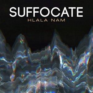Suffocate SA – Hlala Nam (Original Mix)