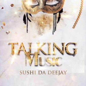 Sushi Da Deejay – Talking Music