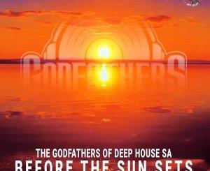 The Godfathers Of Deep House SA – Before the Sun Sets (Saudade Selections II)