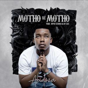 Abidoza – Motho Ke Motho (feat. Mpho Sebina & Jay Sax)