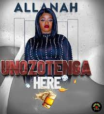 Allanah – Unozotenga Here