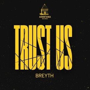 Breyth – Trust Us (Original Mix)