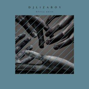 DJ Lizaboy – Africa Unite